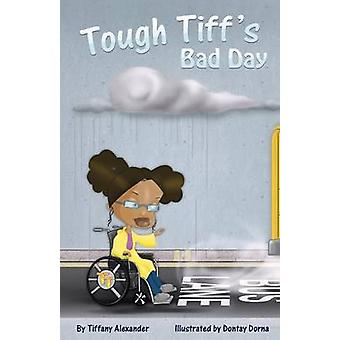 Tough TIffs Bad Day by Alexander & Tiffany