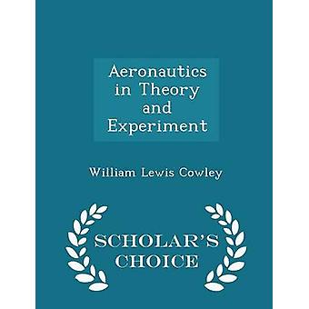 Aeronautics in Theory and Experiment  Scholars Choice Edition by Cowley & William Lewis