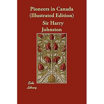 Pioniere in Kanada illustrierte Ausgabe von Johnston & Harry
