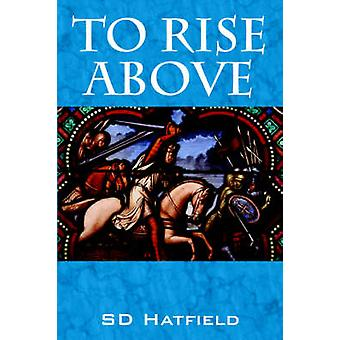 To Rise Above by Hatfield & SD