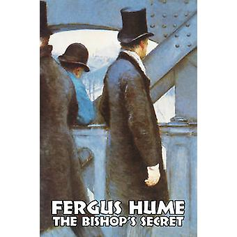 The Bishops Secret by Fergus Hume Fiction Mystery  Detective Religion Christian by Hume & Fergus