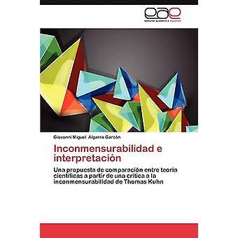 Inconmensurabilidad E Interpretacion di N. Algarra Garz & Giovanni Miguel