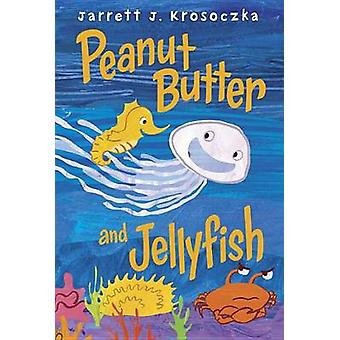 Peanut Butter and Jellyfish by Jarrett J Krosoczka - 9780375870361 Bo
