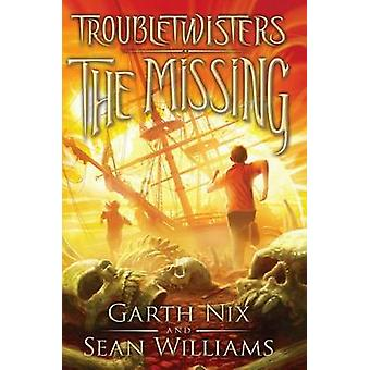Troubletwisters Book 4 - The Missing by Garth Nix - Sean Williams - 97