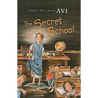 The Secret School by Avi - 9780756916251 Book