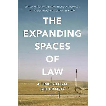 The Expanding Spaces of Law - A Timely Legal Geography by Irus Braverm