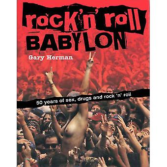 Rock 'n' Roll Babylon - 50 Years of Sex - Drugs and Rock 'n' Roll (4th