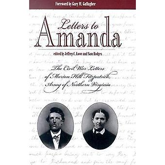 Letters to Amanda - The Civil War Letters of Marionhill Fitzpatrick -