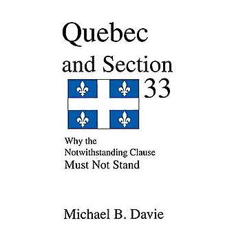 Quebec and Section 33 - Why the Notwithstanding Clause Must Not Stand