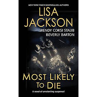 Most Likely to Die by Beverly Barton - Wendy Corsi Staub - Lisa Jacks