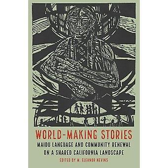 World-Making Stories - Maidu Language and Community Renewal on a Share