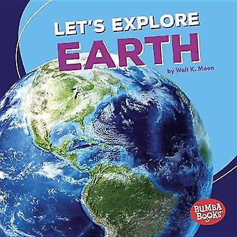 Let's Explore Earth by Walt Moon - 9781512455069 Book
