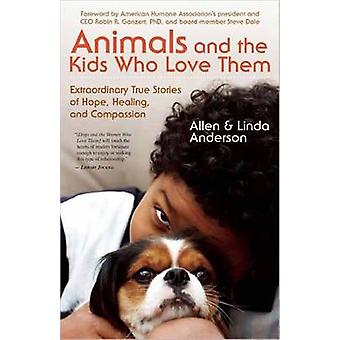 Animals and the Kids Who Love Them - Extraordinary True Stories of Hop