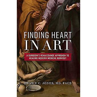 Finding Heart in Art - A Surgeon's Renaissance Approach to Healing Mod