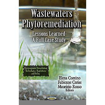 Wastewaters Phytoremediation - Lessons Learned - A Full Case Study by