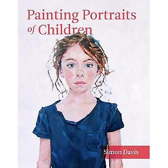 Painting Portraits of Children by Simon Davis - 9781785002908 Book