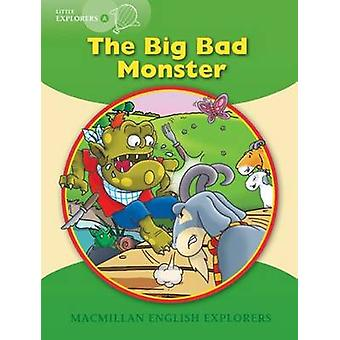 Little Explorers A - The Big Bad Monster by Gill Munton - Louis Fidge