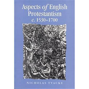 Aspekter av engelska protestantismen c.1530-1700 av Nicholas Tyacke - Pet