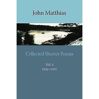Collected Shorter Poems Vol. 2 by Matthias & John