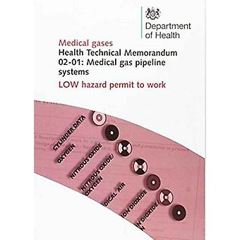 Medical gas pipeline systems  Low hazard permit to work by Great Britain Department of Health Estates and Facilities Division