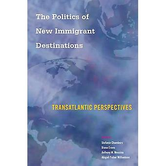 Politics of New Immigrant Destinations by Stefanie Chambers