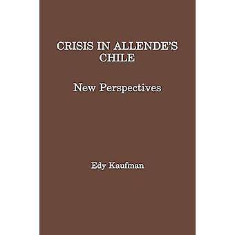 Crisi in Allendes Cile nuove prospettive di Kaufman & Edy