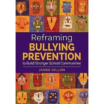 Recadrer la prévention de l'intimidation pour bâtir des communautés scolaires plus fortes par James E. Dillon