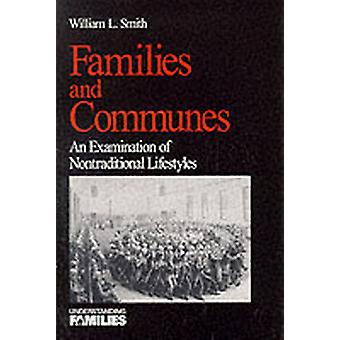 Families and Communes An Examination of Nontraditional Lifestyles by Smith & William