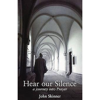 Hear Our Silence by Skinner & John