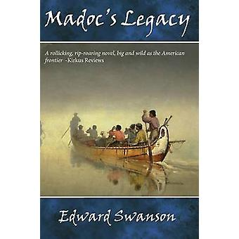 Madocs Legacy by Swanson & Edward