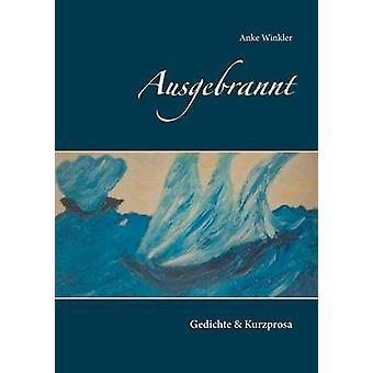 Ausgebrannt by Winkler & Anke