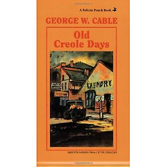 Old Creole Days: A Story of Creole Life (Pelican Pouch)