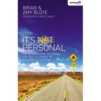 Its Personal Surviving and Thriving on the Journey of Church Planting by Bloye & Brian