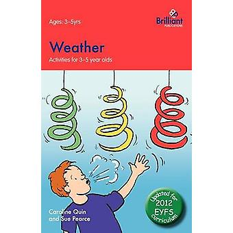 Weather Activities for 35 Year Olds  2nd Edition by Quin & Caroline