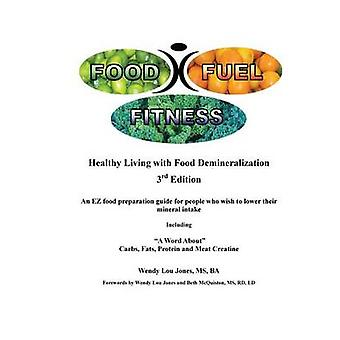 Food  Fuel  Fitness  3rd Edition by Jones & Wendy Lou