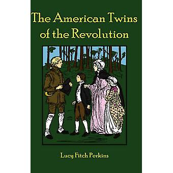 The American Twins of the Revolution by Perkins & Lucy & Fitch