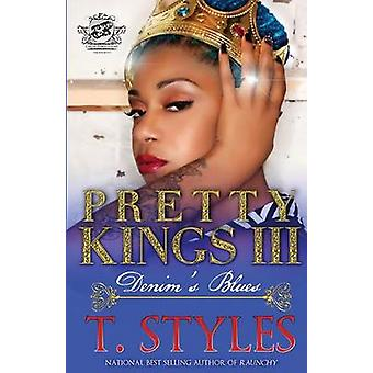 Pretty Kings 3 Denims Blues The Cartel Publications Presents by Styles & T.