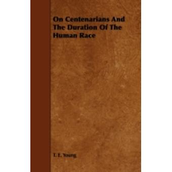 On Centenarians and the Duration of the Human Race by Young & T. E.