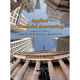 Applied Financial Accounting Implications for Analysts by Sannella & Alexander J.