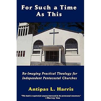 For Such a Time as This by Harris & Antipas L.