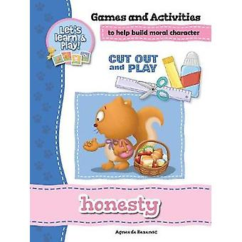 Honesty  Games and Activities Games and Activities to Help Build Moral Character by de Bezenac & Agnes