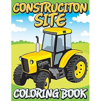 Construction Site Coloring Book by Publishing LLC & Speedy