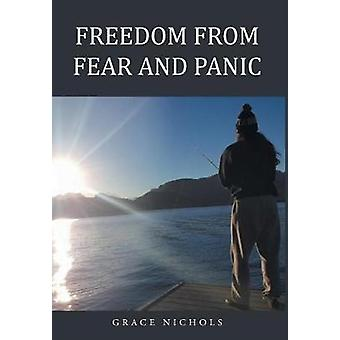 Freedom From Fear And Panic by Nichols & Grace