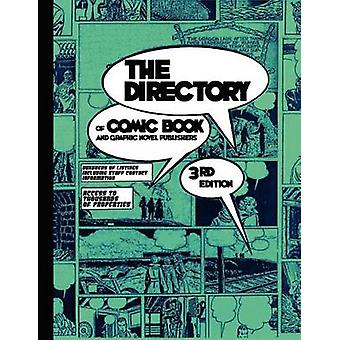The Directory of Comic Book and Graphic Novel Publishers  3rd Edition by Tinsel Road Staff