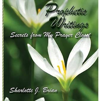 Prophetic Writings by Brian & Sharlotte J