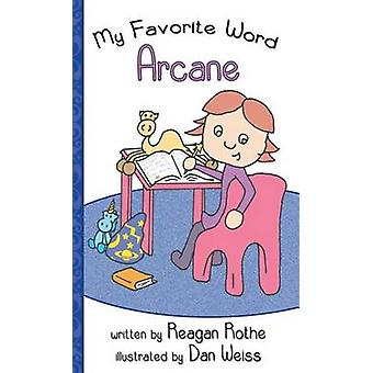 My Favorite Word Arcane by Rothe & Reagan