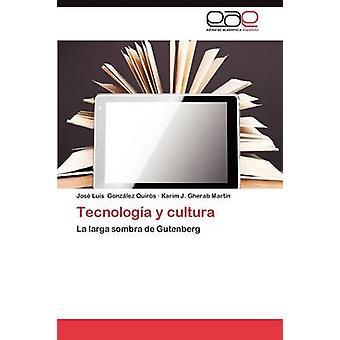 Tecnologia y Cultura by Gonz Lez Quir S. & Jos Luis