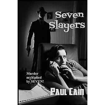 Seven Slayers by Cain & Paul