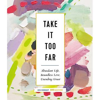 Take It Too Far by Jess Connolly