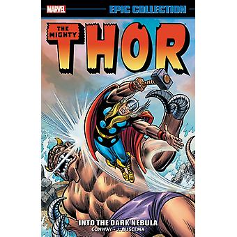 Thor Epic Collection Into The Dark Nebula door Gerry Conway